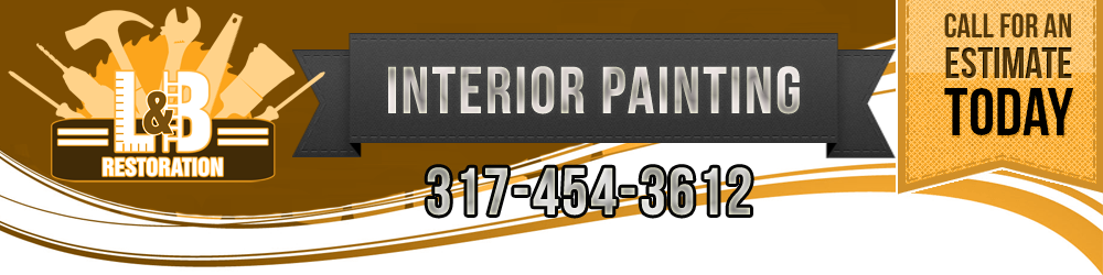 Interior Painting Indianapolis | Painting Services Indiana | 317 454 3612